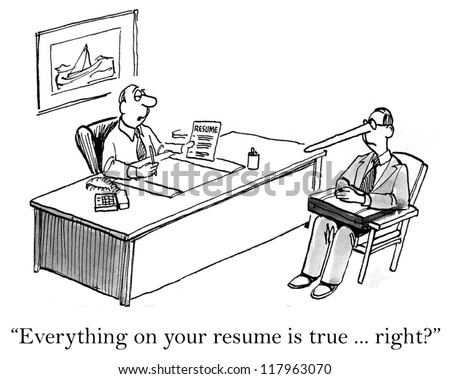 """""""Everything on your resume is true, right?"""" - stock photo"""