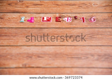 14 February 2016 Happy Valentines Day, Anniversary, Special day, Birthday. Date,month and year on wood background, space on under of frame. - stock photo