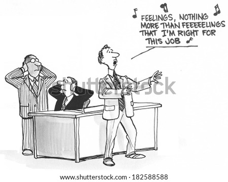 """""""Feelings. Nothing more than feelings that I'm right for this job."""" - stock photo"""