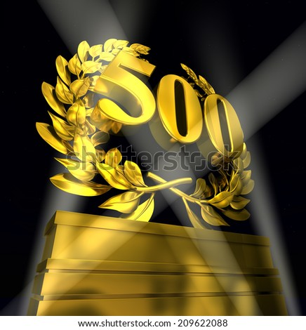 500 fife hundred number in golden letters at a pedestrial with laurel wreath - stock photo