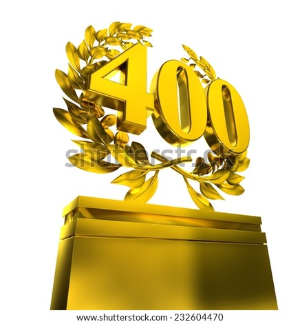400, four-hundred, number in golden letters at a pedestrial with laurel wreath on white background - stock photo