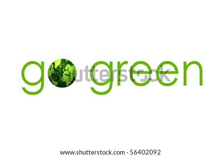 """go green"" written in green letters with an earth illustration instead of the letter ""o"" - stock photo"
