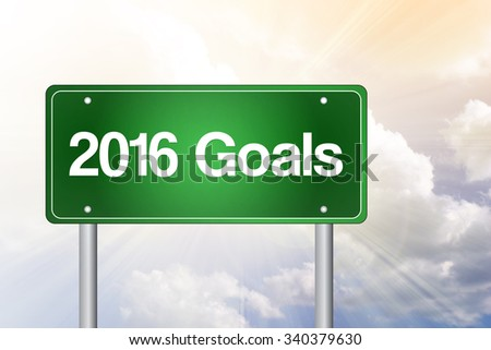2016 Goals green road sign concept - stock photo
