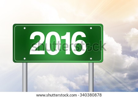 2016 green road sign concept - stock photo