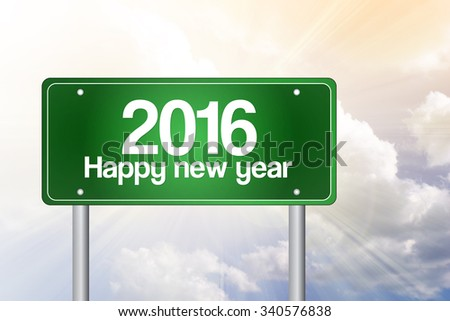 2016 Happy new year green road sign, business concept - stock photo