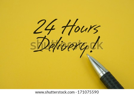 24 Hours Delivery! note with pen on yellow background