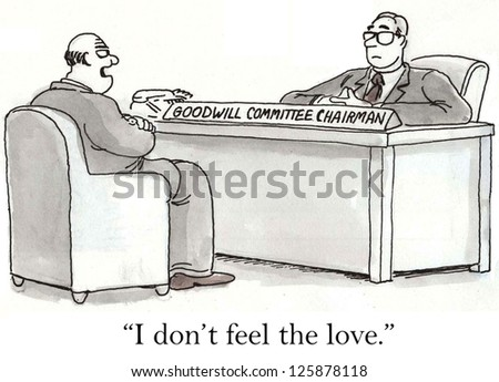 """I don't feel the love"" employee says to Goodwill Committee Chairman. - stock photo"