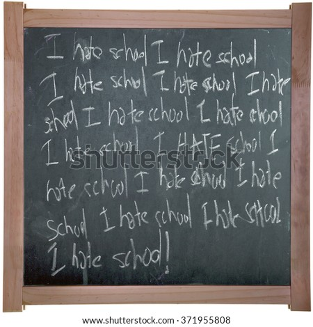 """I Hate School"" written on blackboard with white chalk."