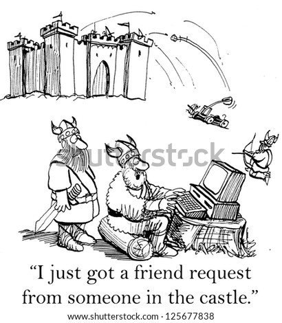 """I just got a friend request from someone in the castle."" - stock photo"