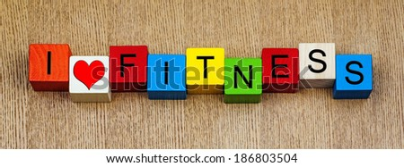 I Love Fitness, sign series for exercise, sports and keeping fit, in panoramic. - stock photo