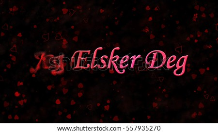 """I Love You"" text in Norwegian ""Jeg Elsker Deg"" turns to dust horizontally from left on black background with hearts and roses"