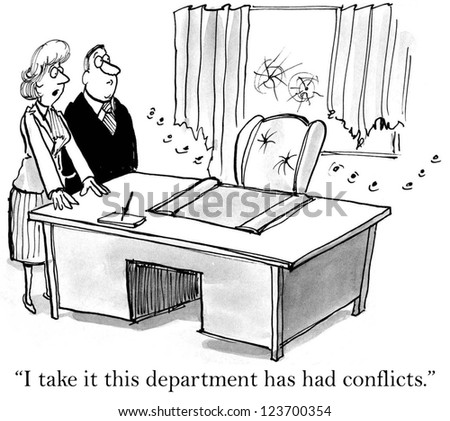 """I take it this department has had conflicts."" - stock photo"