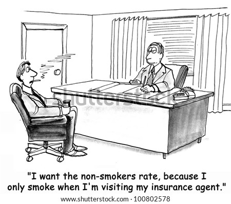 'I want the non smokers rate of insurance' - stock photo