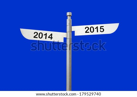 2015 is coming -2014 and 2015 sign past future concept