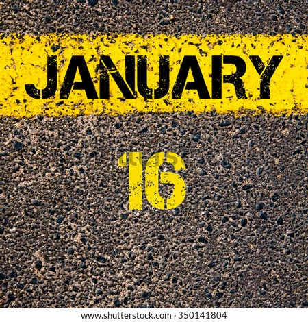 16 January calendar day written over road marking yellow paint line - stock photo