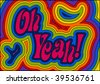 (Jpg) Rainbow psychedelic 'Oh Yeah!' Groovy man! A vector version is also available - stock vector