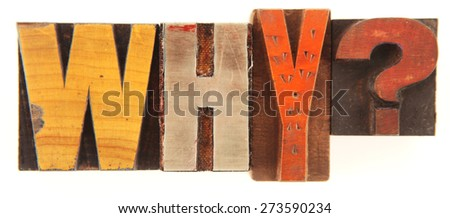 Letterpress letters spelling out Why? - stock photo