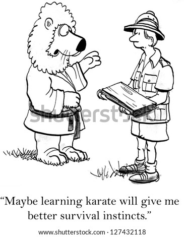 """Maybe learning karate will give me better survival instincts."""