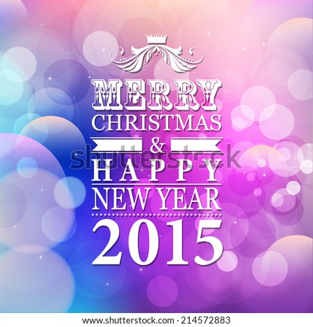 2015 Merry Christmas and Happy New Year card or background.