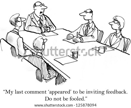"""""""My last comment appeared to be feedback. Do not be fooled."""" - stock photo"""
