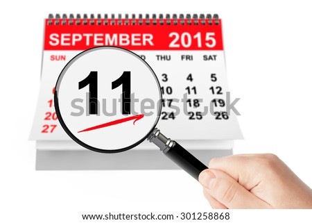 911 Never Forget Concept. 11 september 2015 calendar with magnifier on a white background - stock photo