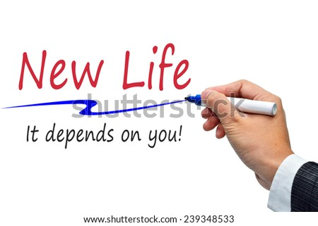 """New Life, it depends on you"" Hand writing"