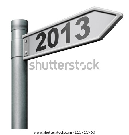 2013 next new year road sign near future coming up isolated on white - stock photo