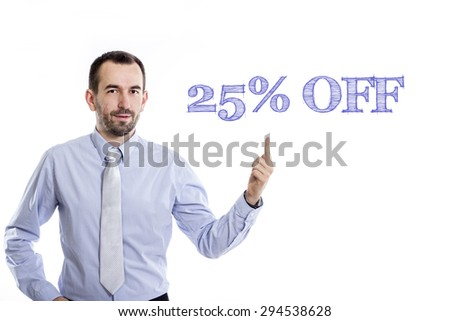 25% off  Young businessman with small beard pointing up in blue shirt