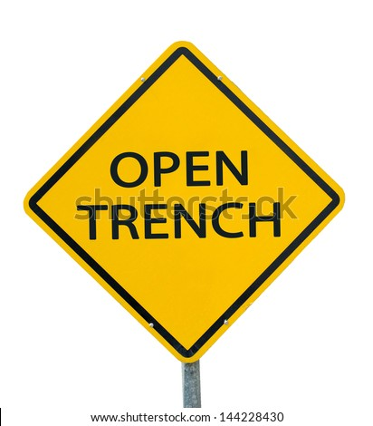 """OPEN TRENCH"" traffic sign isolated on white background - stock photo"
