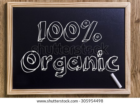 100% Organic - New chalkboard with outlined text - on wood