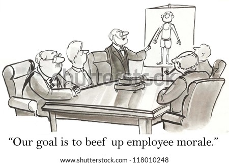 """""""Our goal is to beef up employee morale."""" - stock photo"""