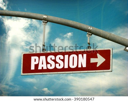 passion sign with arrow and cloudy sky
