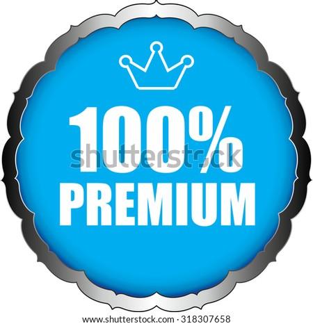 100 Percent Premium Blue Sky Badge On Sticker And Label Shiny. - stock photo