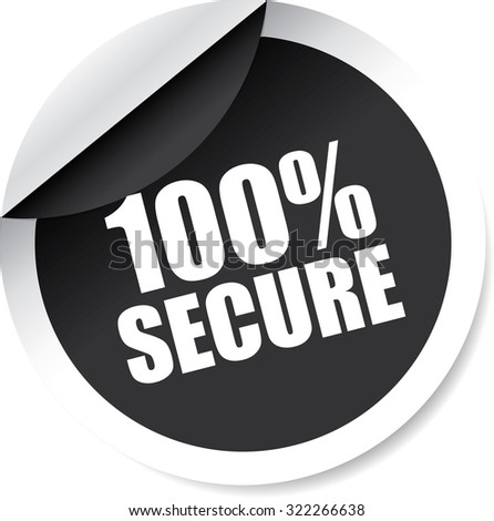 100 Percent Secure Black Modern Labels And Stickers. Protected Against Attack. - stock photo