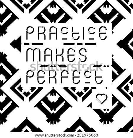 'Practice makes perfect' quote typographical background - stock photo