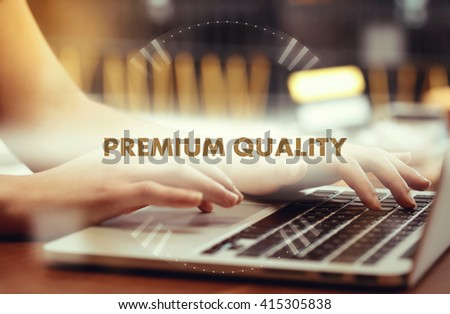 """ Premium Quality "" Internet Data Technology Concept - stock photo"
