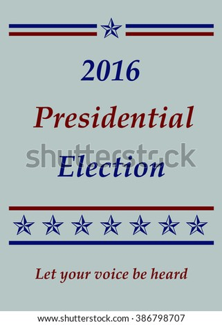 2016 Presidential Election - Let Your Voice Be Heard - Illustration