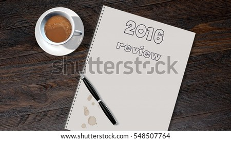 2016 preview list on writing block with pen and coffee on wooden table - 3d rendering