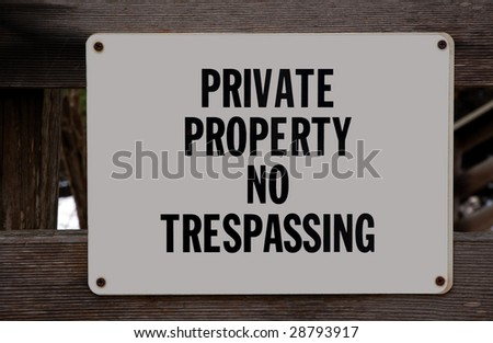 """""""Private Property No Trespassing"""" sign. - stock photo"""