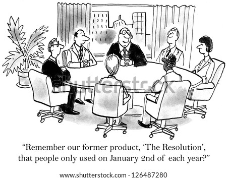 """Remember our former product, The Resolution, that people only used on January Second of each year?"""