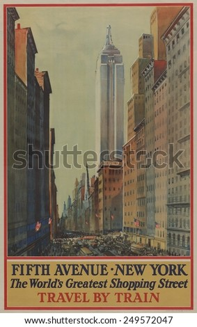 1930s poster shows bird's-eye view of street and skyscrapers on Fifth Ave, including Empire State Building. It reads, 'Fifth Avenue, New York, the world's greatest shopping street. Travel by train.'