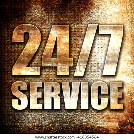 24/7 service, rust writing on a grunge background