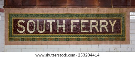 South Ferry subway sign in Manhattan - stock photo