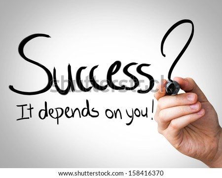 """Success, it depends on you"" Hand writing with black marker on transparent wipe board - stock photo"