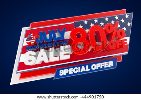 4th JULY INDEPENDENCE DAY SALE 80 % OFF SPECIAL OFFER, Sale background, Big sale, Sale tag, Sale poster, Banner Design  illustration 3D rendering