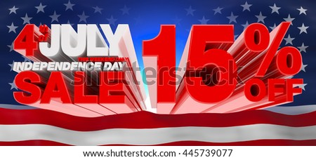 4th JULY INDEPENDENCE DAY SALE 15 % OFF THIS WEEKEND ONLY, Sale background, independence day sale, Sale tag, Sale poster, Banner Design  illustration 3D rendering