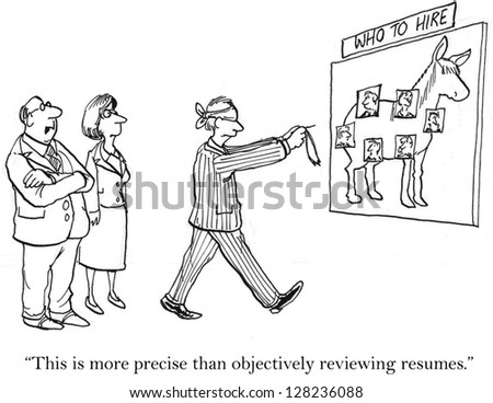 """""""This is more precise than objectively reviewing resumes."""" - stock photo"""