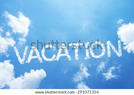 """""""vacation"""" cloud word on sky. - stock photo"""