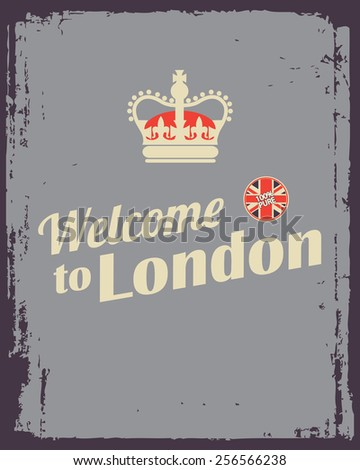 welcome to London poster with crown - stock photo