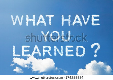 """what have you learned "" a cloud word on sky - stock photo"